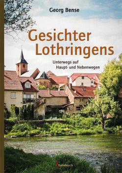 Gesichter Lothringens von Bense,  Georg