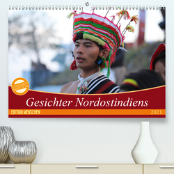 Gesichter Nordostindiens (Premium, hochwertiger DIN A2 Wandkalender 2021, Kunstdruck in Hochglanz) von Sprenger,  Bernd