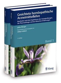 Gesichtete homöopathische Arzneimittellehre von Fröhlich,  Ulrike, Mezger,  Julius