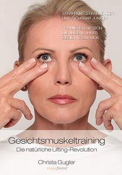 Gesichtsmuskeltraining von Gugler,  Christa