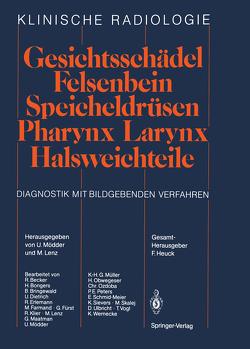 Gesichtsschädel Felsenbein · Speicheldrüsen · Pharynx · Larynx Halsweichteile von Becker,  R, Bongers,  H., Bringewald,  B., Dietrich,  U., Erlemann,  R., Farmand,  M., Fürst,  G., Klier,  R., Lenz,  M., Maatman,  G., Mödder,  U., Müller,  K.-H.G., Obwegeser,  H., Ozdoba,  C., Peters,  P.E., Schmid-Meier,  E., Sievers,  K., Skalej,  M., Ulbricht,  D., Vogl,  T., Wernecke,  K.