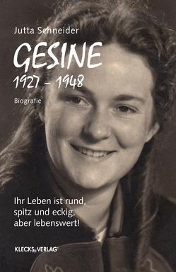 Gesine 1927 – 1948 von Schneider,  Jutta