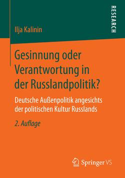 Gesinnung oder Verantwortung in der Russlandpolitik? von Kalinin,  Ilja