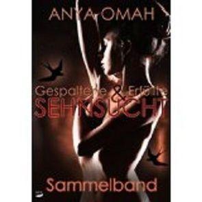 Gespaltene & Erfüllte Sehnsucht von Omah,  Anya