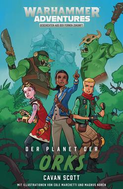 Gespaltene Galaxis 04 – Der Planet der Orks von Scott,  Cavan