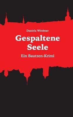 Gespaltene Seele von Wiedmer,  Daniela