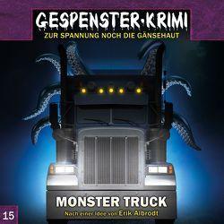 Gespenster-Krimi 15: Monster Truck von Albrodt,  Erik
