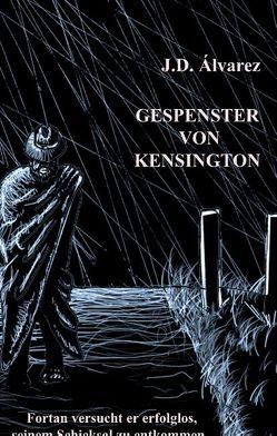 Gespenster von Kensington von Álvarez,  J.D., Grossmann,  Konradin