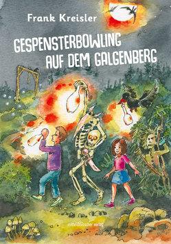 Gespensterbowling auf dem Galgenberg von Fichtner,  Ralf Alex, Kreisler,  Frank