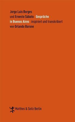 Gespräche in Buenos Aires von Borges,  Jorge Luis, Henseleit,  Frank, Sabato,  Ernesto