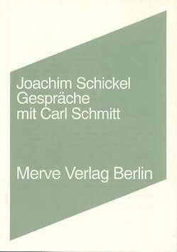 Gespräche mit Carl Schmitt von Schickel,  Joachim