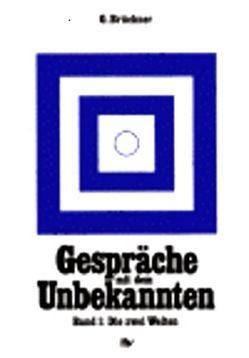 Gespräche mit dem Unbekannten / Die Transformation der Materie von Brückner,  Gernot