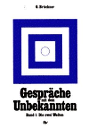 Gespräche mit dem Unbekannten / Neue Gesetze von Brückner,  Gernot