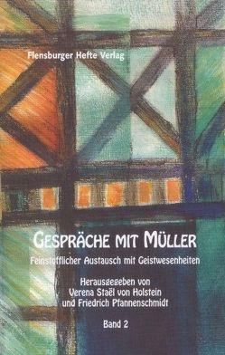 Gespräche mit Müller II von Emendörfer,  Veronika, Pfannenschmidt,  Friedrich, Staël von Holstein,  Verena