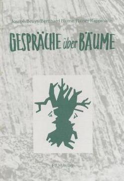 Gespräche über Bäume von Beuys,  Joseph, Blume,  Bernhard, Rappmann,  Rainer