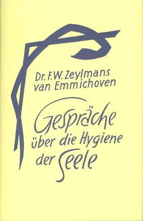 Gespräche über die Hygiene der Seele von Krück von Poturzyn,  M J, Zeylmans van Emmichoven,  F Willem