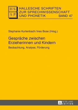 Gespräche zwischen Erzieherinnen und Kindern von Bose,  Ines, Kurtenbach,  Stephanie