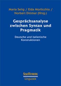 Gesprächsanalyse zwischen Syntax und Pragmatik von Dittmar,  Norbert, Morlicchio,  Elda, Selig,  Maria