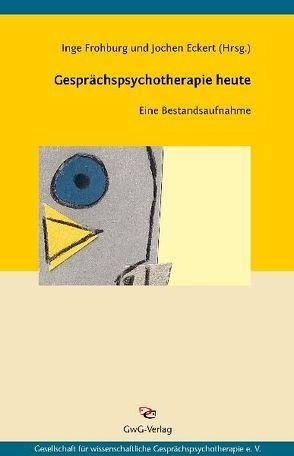 Gesprächspsychotherapie heute von Eckert,  Jochen, Frohburg,  Inge