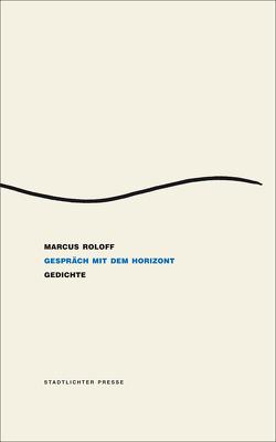 gespräch mit dem horizont von Roloff,  Marcus
