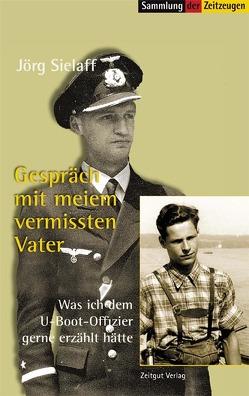 Gespräch mit meinem vermissten Vater von Kleindienst,  Jürgen, Sielaff,  Jörg