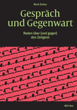 Gespräch und Gegenwart von Scheu,  René