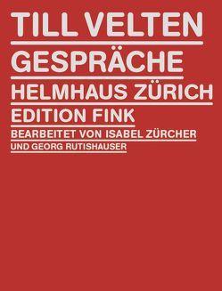 Gespräche von Helmhaus Zürich, Velten,  Till