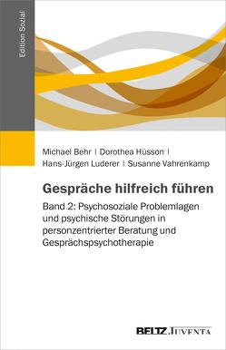 Gespräche hilfreich führen von Behr,  Michael, Hüsson,  Dorothea, Luderer,  Hans-Jürgen, Vahrenkamp,  Susanne