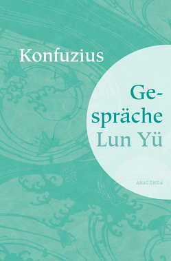 Gespräche Lun Yü von Konfuzius