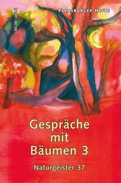 Gespräche mit Bäumen 3 von Emendörfer,  Veronika, Staël von Holstein,  Verena, Weirauch,  Wolfgang