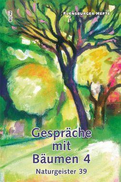 Gespräche mit Bäumen 4 von Emendörfer,  Veronika, Staël von Holstein,  Verena, Weirauch,  Wolfgang