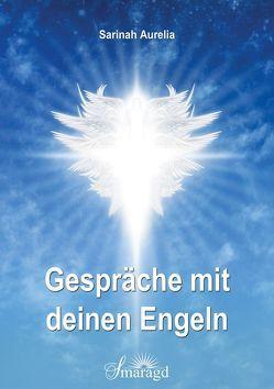 Gespräche mit deinen Engeln von Aurelia,  Sarinah