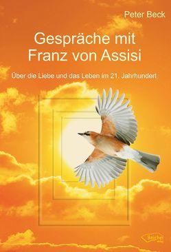 Gespräche mit Franz von Assisi von Beck,  Peter