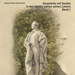 Gespräche mit Goethe in den letzten Jahren seines Lebens von Eckermann,  Johann Peter, Kohfeldt,  Christian, Schmidt,  Hans-Joachim