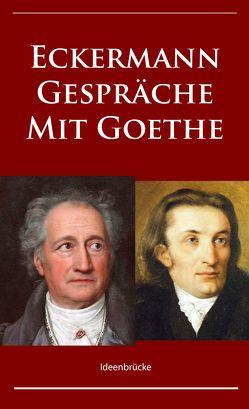 Gespräche mit Goethe von Eckermann,  Johann Peter