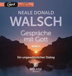 Gespräche mit Gott – Band 1 von Kahn-Ackermann,  Susanne, Walsch,  Neale Donald