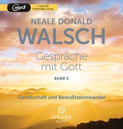 Gespräche mit Gott – Band 2 von Breuer,  Pascal, Flemming,  Henk, Jacobacci,  Claudia, Kahn-Ackermann,  Susanne, Walsch,  Neale Donald