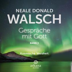 Gespräche mit Gott – Band 3 von Breuer,  Pascal, Flemming,  Henk, Jacobacci,  Claudia, Kahn-Ackermann,  Susanne, Walsch,  Neale Donald