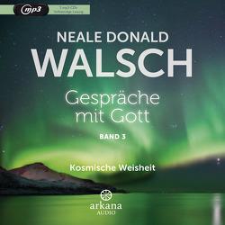 Gespräche mit Gott – Band 3 von Kahn-Ackermann,  Susanne, Walsch,  Neale Donald