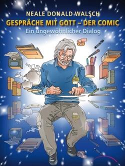 Gespräche mit Gott – Der Comic von Walsch,  Neale Donald, Wiewel,  Franz-Josef