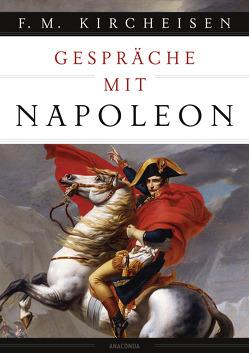 Gespräche mit Napoleon von Kircheisen,  Friedrich Max