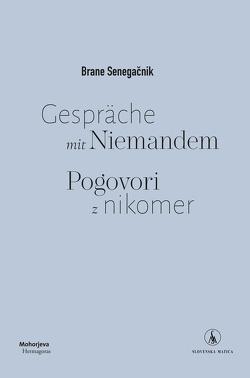 Gespräche mit Niemanden von Senegačnik,  Brane
