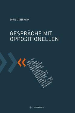 Gespräche mit Oppositionellen von Liebermann,  Doris