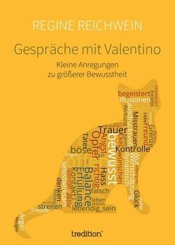 Gespräche mit Valentino von Reichwein,  Regine