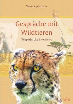 Gespräche mit Wildtieren von Wymann,  Verena