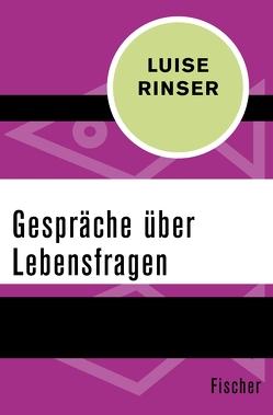 Gespräche über Lebensfragen von Rinser,  Luise