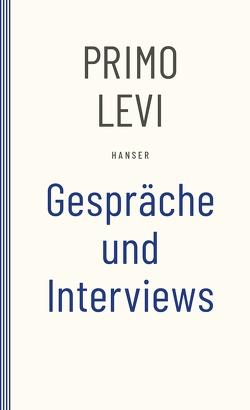 Gespräche und Interviews von Belpoliti,  Marco, Levi,  Primo, Meinert,  Joachim
