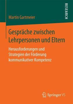 Gespräche zwischen Lehrpersonen und Eltern von Gartmeier,  Martin