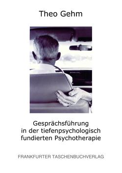 Gesprächsführung in der Psychotherapie von Gehm,  Dr. Theo
