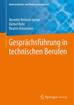 Gesprächsführung in technischen Berufen von Bohr,  Bärbel, Kossmann,  Beatrix, Verhein-Jarren,  Annette